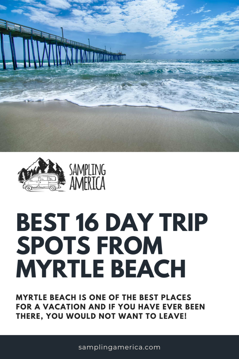Best Day Trips From Myrtle Beach
