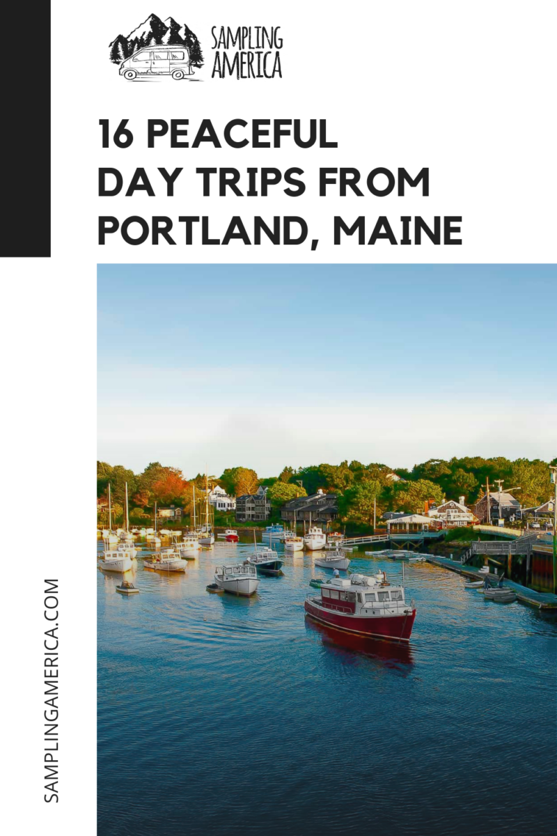 16 Peaceful Day Trips From Portland, Maine