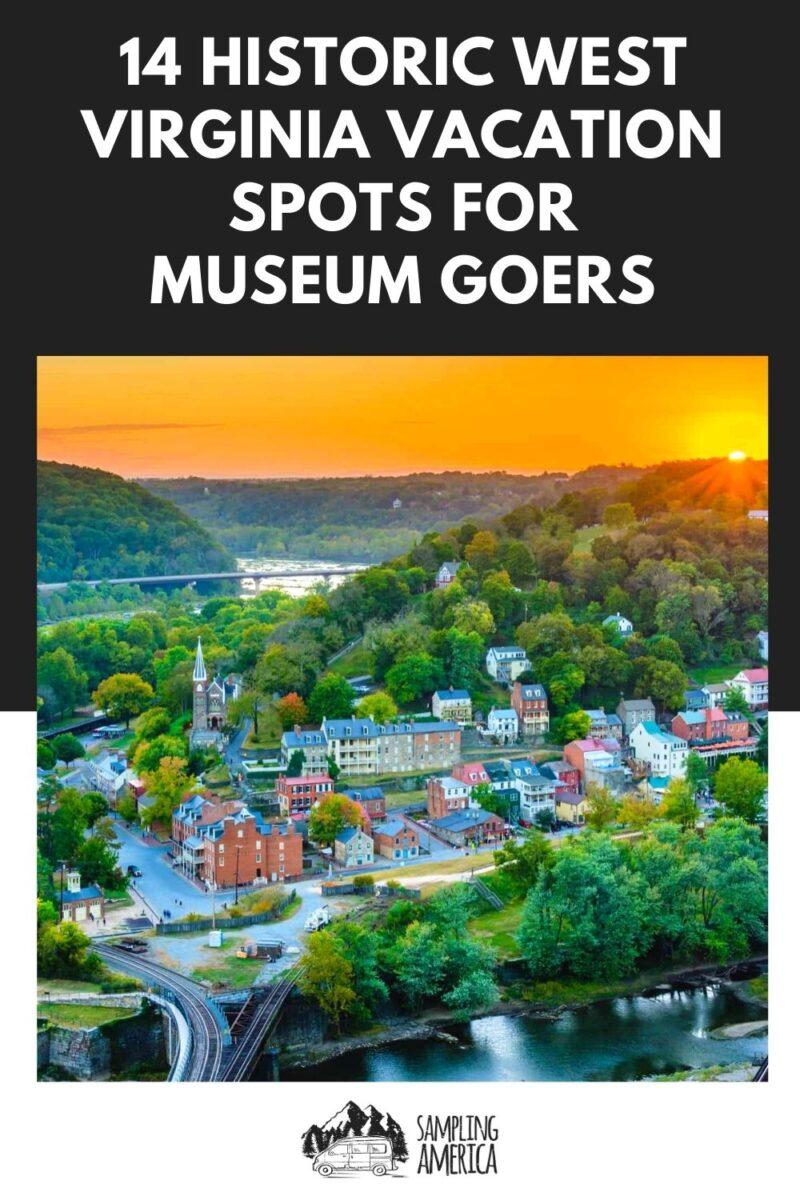 14 Vacation Spots In West Virginia
