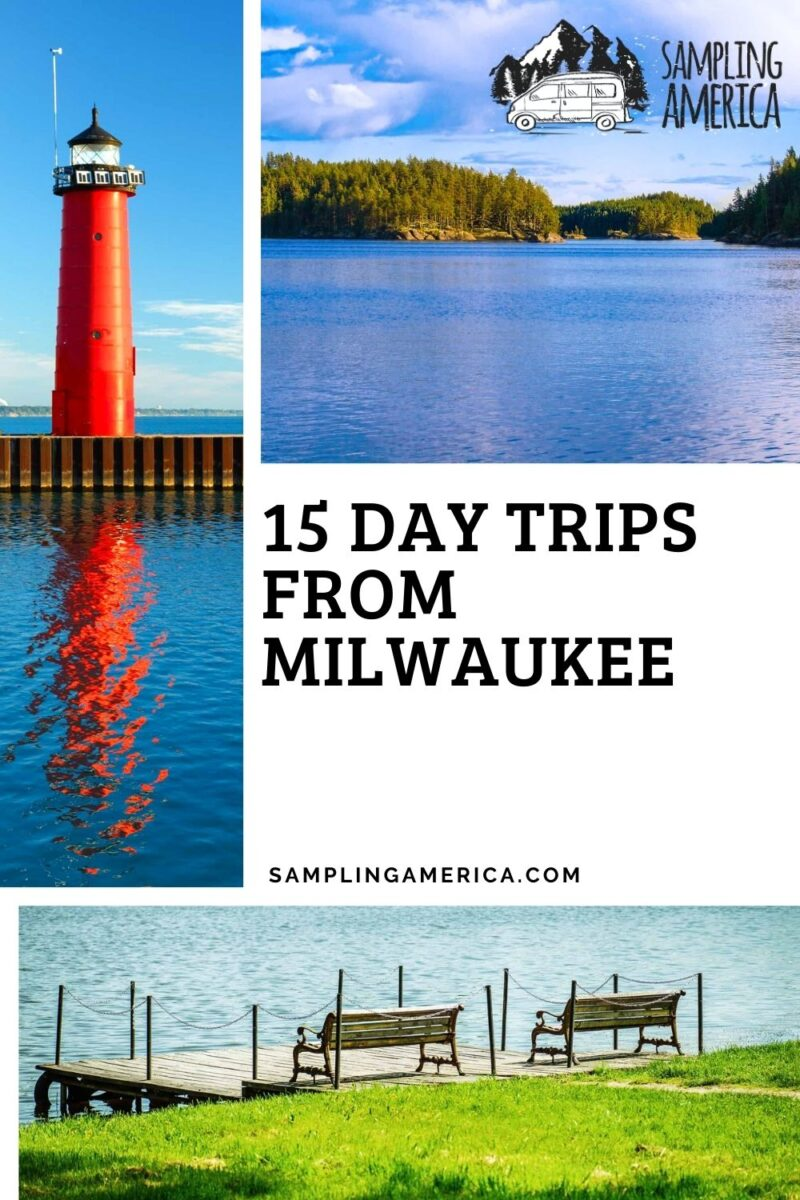 15 Best Day Trips From Milwaukee