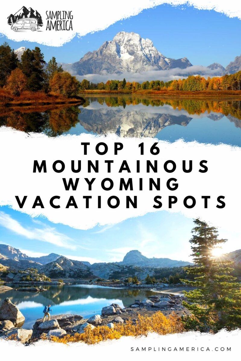 16 Best Vacation Spots In Wyoming